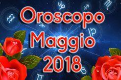 Oroscopo maggio 2018